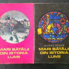 MANOLE NEAGOE - MARI BATALII DIN ISTORIA LUMII  2 volume