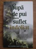 SUPA DE PUI PENTRU SUFLET INDOLIAT - JACK CANFIELD