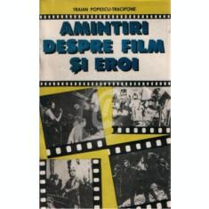 Amintiri despre film si eroi