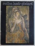 RODICA LAZAR - PICTURA , CATALOG DE EXPOZITIE , GALERIA DE ARTA ' SIMEZA ' , IUNIE , 1988