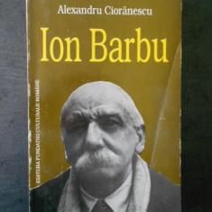 Alexandru Cioranescu - Ion Barbu
