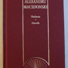 THALASSA / NUVELE de ALEXANDRU MACEDONSKI , 2009