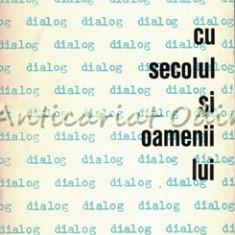 Dialog Cu Secolul Si Oamenii Lui - Toma George Maiorescu