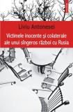 Victimele inocente şi colaterale ale unui sîngeros război cu Rusia