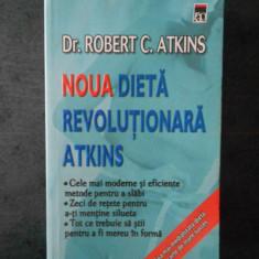 ROBERT C. ATKINS - NOUA DIETA REVOLUTIONARA ATKINS