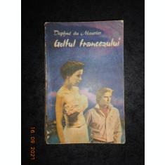 DAPHNE DU MAURIER - GOLFUL FRANCEZULUI