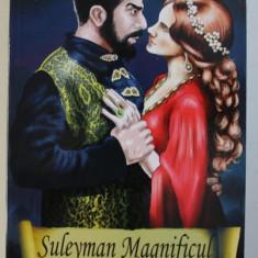 SULEYMAN MAGNIFICUL SI SULTANA HURREM de ISAURE DE SAINT PIERRE , 2013