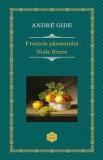 Fructele pamantului. Noile fructe/Andre Gide, Rao