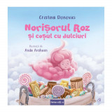 Norisorul Roz si cosul cu dulciuri, Cristina Donovici, Curtea Veche