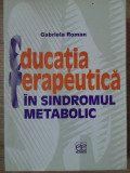 EDUCATIA TERAPEUTICA IN SINDROMUL METABOLIC - GABRIELA ROMAN