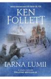 Iarna lumii. Al doilea volum din Trilogia Secolului, Ken Follett