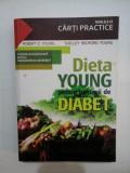 DIETA YOUNG pentru BOLNAVII DE DIABET - R.O.YOUNG, S.R. YOUNG