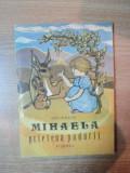 MIHAELA PRIETENA PADURII,ION HOLBAN,1990,COPERTA SI ILUSTRATII,STEFAN MIRON,T.GR