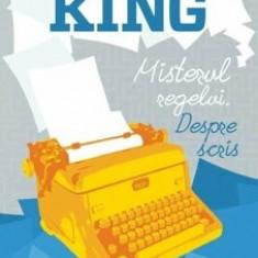 Misterul regelui. Despre scris/Stephen King