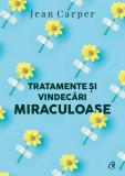 Tratamente si vindecari miraculoase | Jean Carper, Curtea Veche