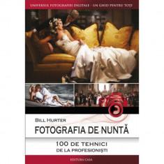 Fotografia de nunta - 100 de tehnici de la profestionisti - Bill Hurter
