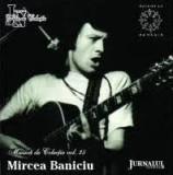 Mircea Baniciu (CD - Jurnalul National - VG)