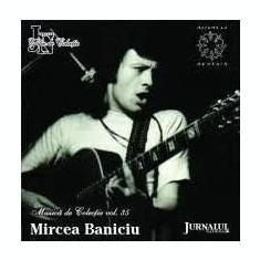 Mircea Baniciu (CD - Jurnalul National - NM)