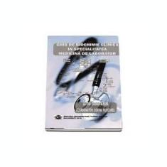 Ghid de biochimie clinica in specialitatea medicina de laborator - Codruta Popa