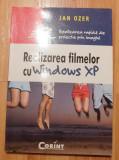 Realizarea filmelor cu Windows XP de Jan Ozer
