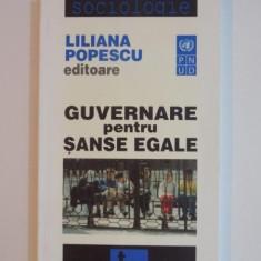 GUVERNARE PENTRU SANSE EGALE de LILIANA POPESCU , 2006