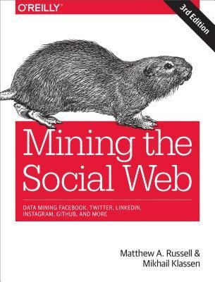 Mining the Social Web: Data Mining Facebook, Twitter, Linkedin, Google+, Github, and More foto