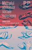Manualul abilitatilor sociale superioare/Henrik Fexeus