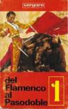 Caseta Del Flamenco Al Pasodoble 1, originala, 1970
