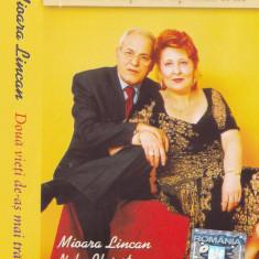 Caseta audio: Mioara Lincan si Nelu Ploiesteanu - Doua vieti de-as mai trai