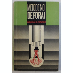 METODE NOI DE FORAJ de WILLIAM C. MAURER , 1971
