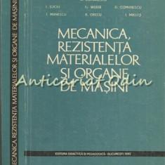 Mecanica, Rezistenta Materialelor Si Organe De Masini - A. Comanescu, I. Suciu
