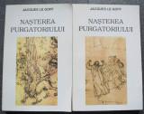 Jacques Le Goff - Nașterea Purgatoriului (2 volume)