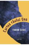 Cartea raului Una - Faruk Sehic