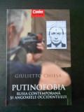 GIULIETTO CHIESA - PUTINOFOBIA * RUSIA CONTEMPORANA SI ANGOASELE OCCIDENTULUI, Alta editura
