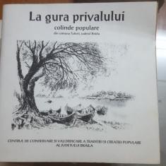 La gura privalului, Colinde populare din comuna Tufești, județul Brăila, 1999