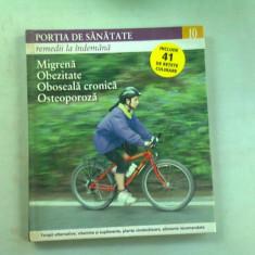 PORTIA DE SANATATE 10. MIGRENA, OBEZITATE, OBOSEALA CRONICA, OSTEOPOROZA.