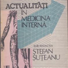 ACTUALITATI IN MEDICINA INTERNA - Ștefan Șuțeanu
