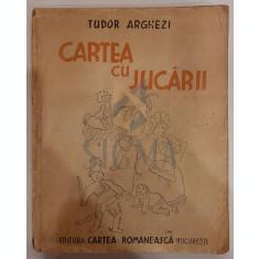 TUDOR ARGHEZI - Cartea cu jucarii