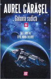 Galaxia sudica vol.6: Salt orbital spre inima Therrei - Aurel Carasel