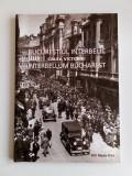 BUCUREȘTIUL INTERBELIC - CALEA VICTORIEI - EDIȚIE bilingva română - engleza