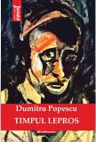 Timpul lepros | Dumitru Popescu