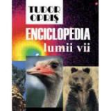 Enciclopedia lumii vii -Tudor Opris