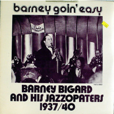 VINIL  Barney Bigard And His Jazzopaters – Barney Goin' Easy   - EX -