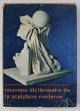 NOUVEAU DICTIONNAIRE DE LA SCULPTURE MODERNE , 1970