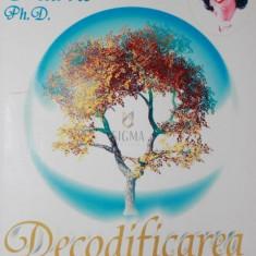 DECODIFICAREA DESTINULUI - CARMEN HARRA , PH . D .