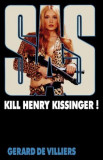 Gerard de Villiers - SAS - Kill Henry Kissinger