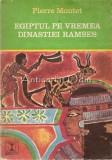 Cumpara ieftin Egiptul Pe Vremea Dinastiei Rammses - Pierre Montet
