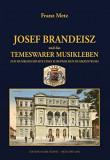 Josef Brandeisz und das Temeswarer Musikleben