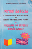INSIDE ENGLISH IDIOMS AND PHRASAL VERBS Dictionar expresii roman-englez Stefaniu