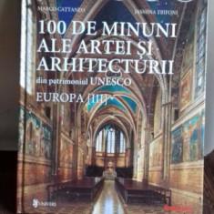 100 DE MINUNI ALE ARTEI SI ARHITECTURII DIN PATRIMONIUL UNESCO. EUROPA - MARCO CATTANEO